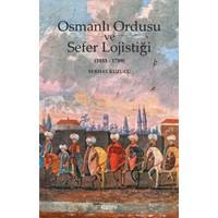 Osmanlı Ordusu ve Sefer Lojistiği 1453-1789