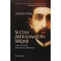 Sultan Abdülhamid'in Sırdaşı-Tahsin Paşa'nın Yıldız Sarayı Hatıraları