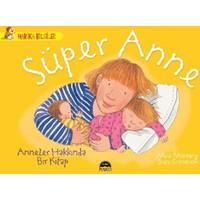 Süper Anne: Anneler Hakkında Bir Kitap