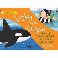 Vahşi Ve Özgür: Geleceği Tehlike Altındaki Hayvanlarla İlgili Bir Kitap