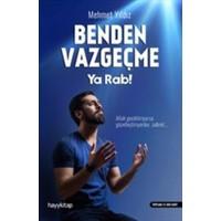 Benden Vazgeçme Ya Rab - Mehmet Yıldız