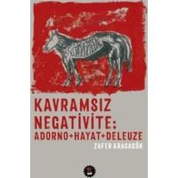 Kavramsız Negativite-Adorno-Hayat-Deleuze