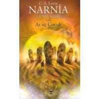 Narnia Günlükleri 3 / At ve Çocuk - C. S. Lewis