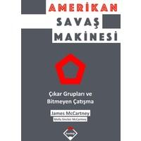 Amerikan Savaş Makinesi: Çıkar Grupları Ve Bitmeyen Çatışma