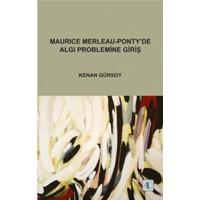 Maurice Merleau-Ponty'de Algı Problemine Giriş