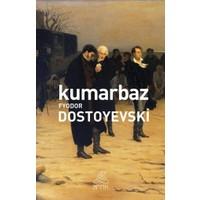 Kumarbaz - Fyodor Mihayloviç Dostoyevski