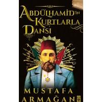Abdülhamid'in Kurtlarla Dansı