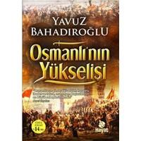 Osmanlı'nın Yükselişi - Yavuz Bahadıroğlu