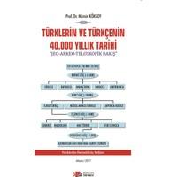 Türklerin ve Türkçenin 40.000 Yıllık Tarihi: Jeo-Arkeo-Teleskopik Bakış