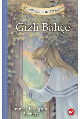 Klasikleri Okuyorum: Gizli Bahçe - Frances Hodgson Burnett