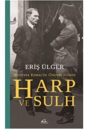 Mutafa Kemal'in Önderliğinde Harp Ve Sulh