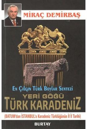 Yeri Göğü Türk Karadeniz (Batum'dan İstanbul'a Karadeniz Türklügünün İl İl Tarihi)