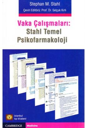 Vaka Çalışmaları : Stahl Temel Psikofarmakoloji