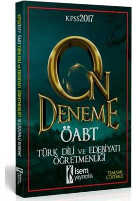 İsem Yayıncılık Öabt 2017 Türk Dili Ve Edebiyatı Öğretmenliği Tamamı Çözümlü 10 Deneme