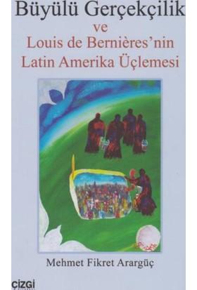 Büyülü Gerçekçilik Ve Louis De Bernieres Nin Latin Amerika Üçlemesi
