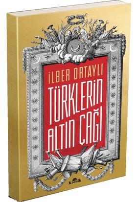 Türklerin Altın Çağı - İlber Ortaylı