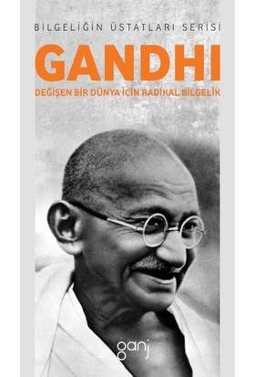 Gandhi: Değişen Bir Dünya İçin Radikal Bilgelik
