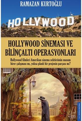 Hollywood Sineması Ve Bilinçaltı Operasyonları - Ramazan Kurtoğlu
