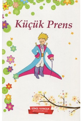 Küçük Prens: Yüzyılın Kitabı - Antoine De Saint Exupery