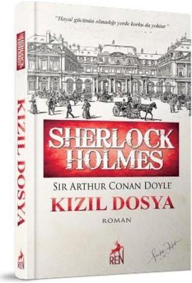Sherlock Holmes Kızıl Dosya - Sir Arthur Conan Doyle