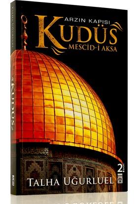 Arzın Kapısı Kudüs - Talha Uğurluel