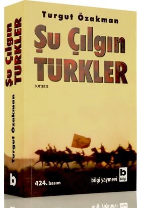 Şu Çılgın Türkler - Turgut Özakman