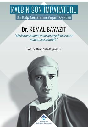 Kalbin Son İmparatoru: Dr. Kemal Bayazıt