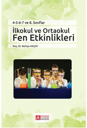 Pegem Akademi Yayıncılık İlkokul Ve Ortaokul Fen Etkinlikler - Behiye Akçay