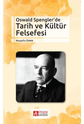 Oswald Spengler'De Tarih Ve Kültür Felsefesi