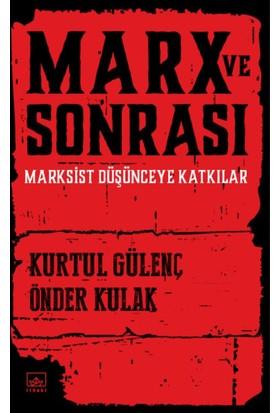 Marx Ve Sonrası (Marksist Düşünceye Katkılar)