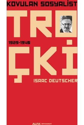 Kovulan Sosyalist Troçki - Isaac Deutscher