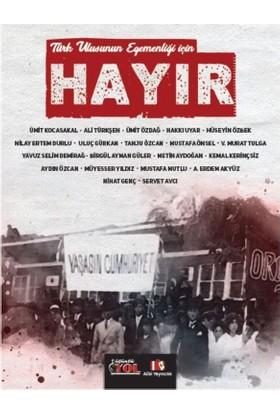 """Türk Ulusunun Egemenliği İçin """"Hayır"""""""