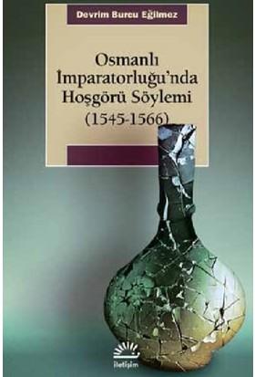 Osmanlı İmparatorluğu'Nda Hoşgörü Söylemi (1545-1566)
