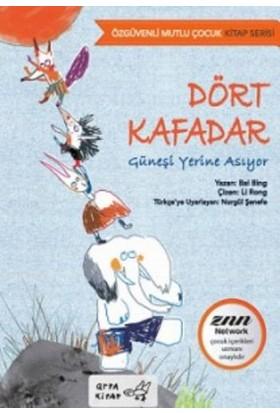 Dört Kafadar Güneşi Yerine Asıyor-Özgüvenli Mutlu Çocuk Kitap Serisi