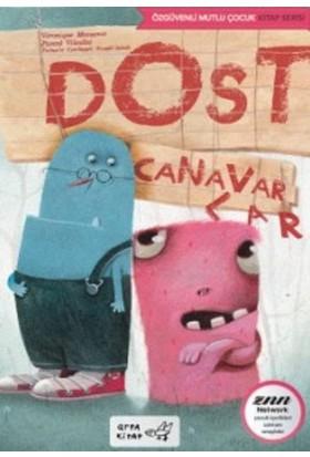 Dost Canavarlar-Özgüvenli Mutlu Çocuk Kitap Serisi