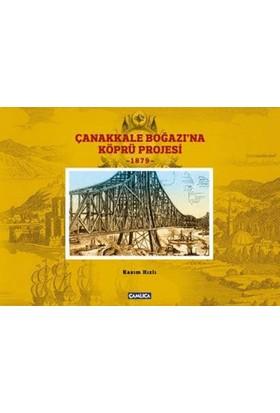 Çanakkale Boğazina Köprü Projesi-1879