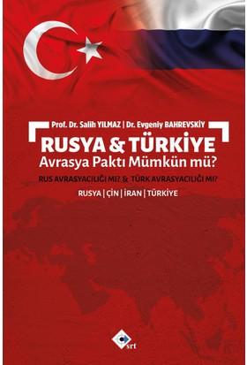 Rusya & Türkiye Avrasya Paktı Mümkün Mü?