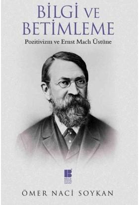 Bilgi Ve Betimleme: Pozitivizm Ve Ernst Mach Üstüne
