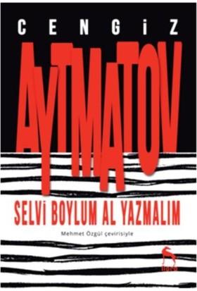 Selvi Boylum Al Yazmalım - Cengiz Aytmatov