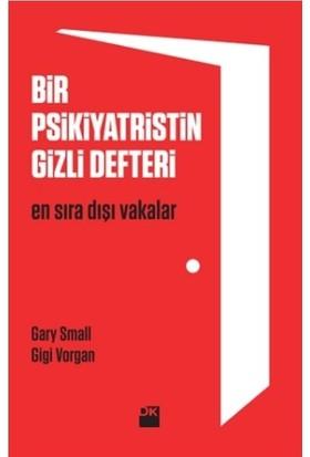 Bir Psikiyatristin Gizli Defteri - Gary Small