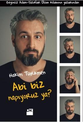 Abi Biz Napıyoruz Ya? - Hakim Türkmen