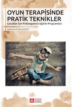 Oyun Terapisinde Pratik Teknikler - Sultanberk Halmatov