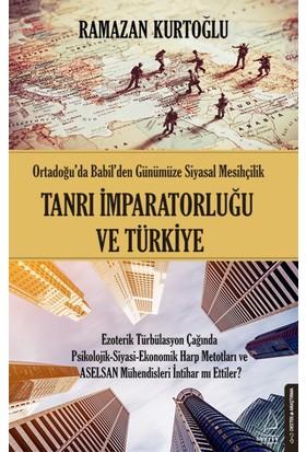 Tanrı İmparatorluğu Ve Türkiye - Ramazan Kurtoğlu