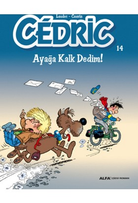 Cedric: Ayağa Kalk Dedim!