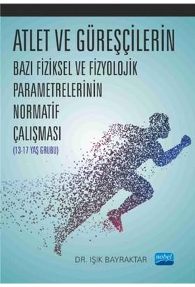 Atlet Ve Güreşçilerin Bazı Fiziksel Ve Fizyolojik Parametrelerinin Normatif Çalışması (13-17 Yaş Grubu)