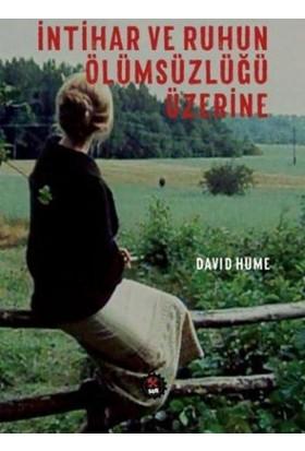 İntihar Ve Ruhun Ölümsüzlüğü Üzerine - David Hume