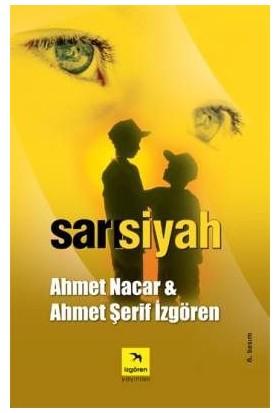 Sarı Siyah - Ahmet Şerif İzgören , Ahmet Nacar