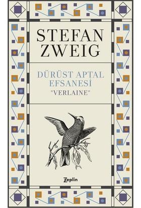 Dürüst Aptal Efsanesi 'Verlaine'' - Stefan Zweig