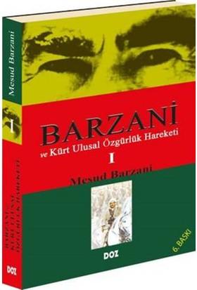 Barzani Ve Kürt Ulusal Özgürlük Hareketi 1 - Mesud Barzani