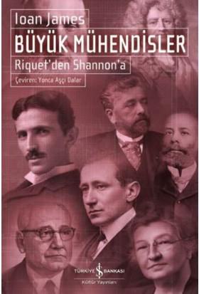 Büyük Mühendisler: Riquet'den Shannon'a - Ioan James